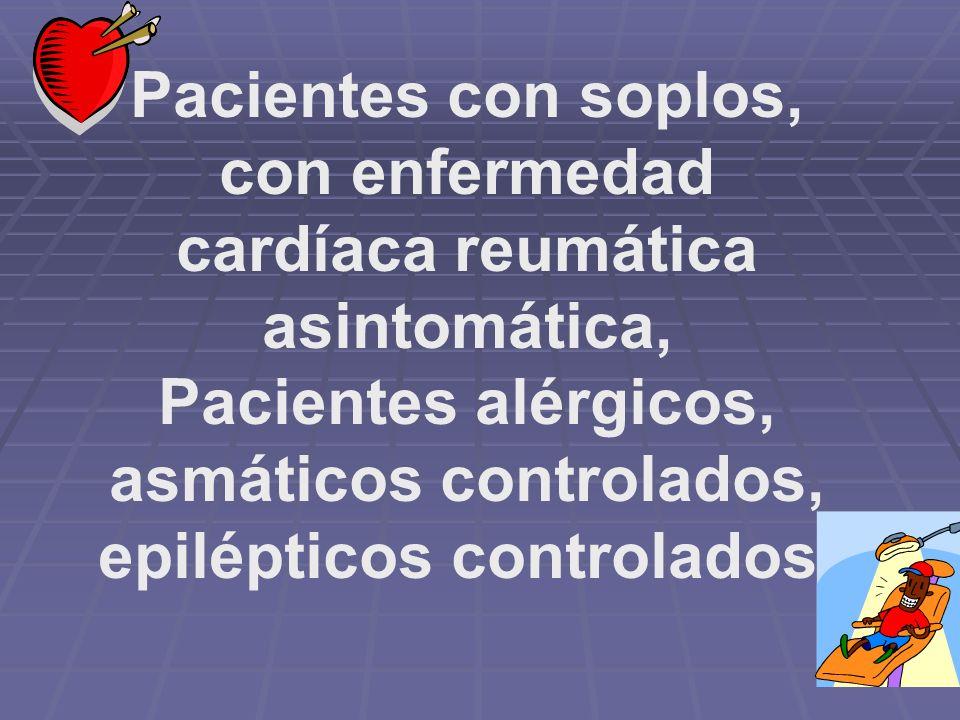 Fumadores, Alcohólicos, personas obesas, con ansiedad extrema Hipertensos (140-159/90-94), Diabéticos tipo II controlados.