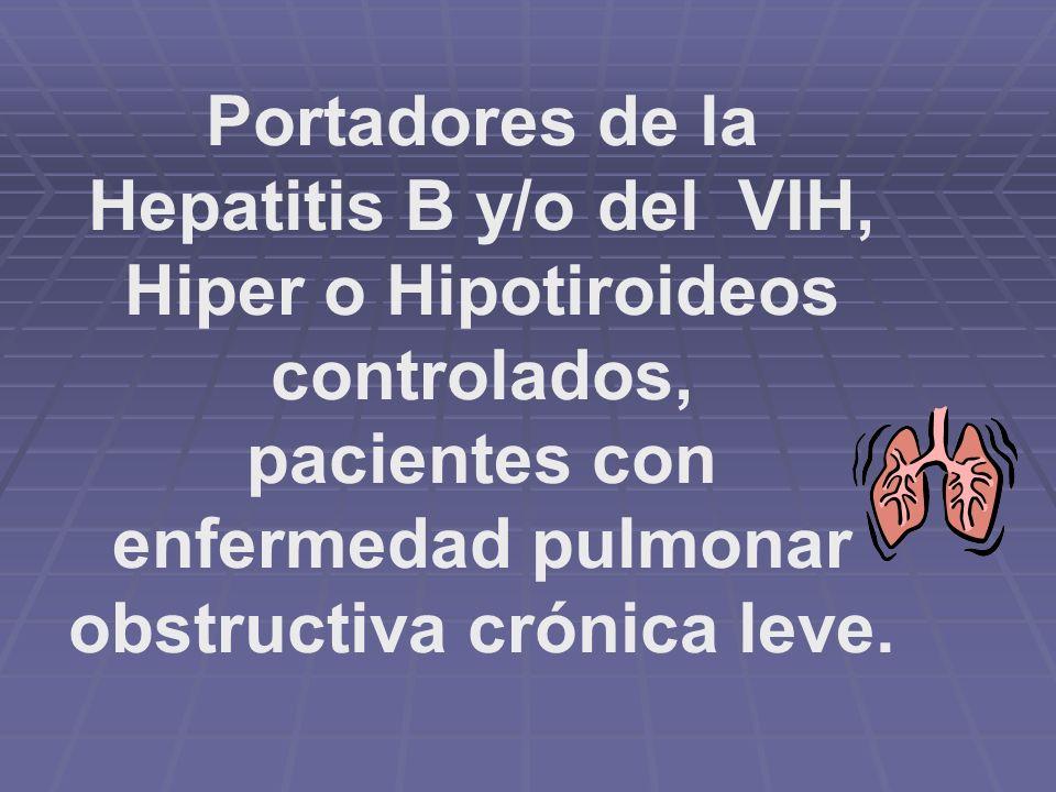 Pacientes con soplos, con enfermedad cardíaca reumática asintomática, Pacientes alérgicos, asmáticos controlados, epilépticos controlados,