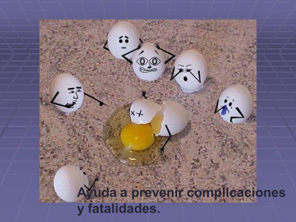 Ayuda a prevenir complicaciones y fatalidades.