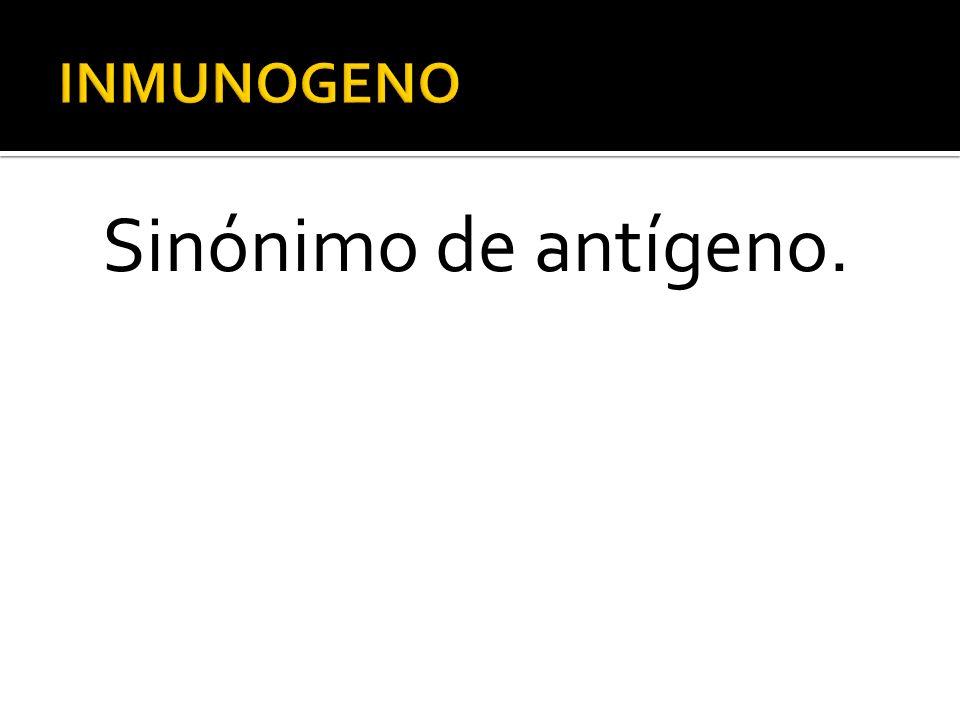 Sinónimo de antígeno.
