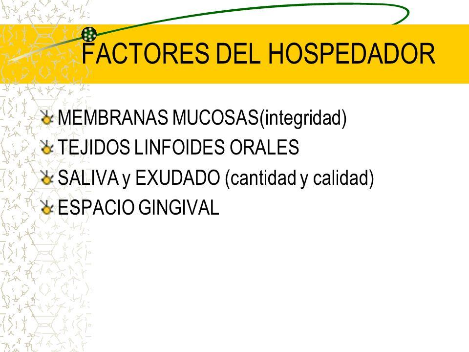 SISTEMA INMUNE DE LA CAVIDAD BUCAL FUNCION ESPECIFICA FUNCION INESPECIFICA Limitar la colonización y prevenir la penetración microbiana