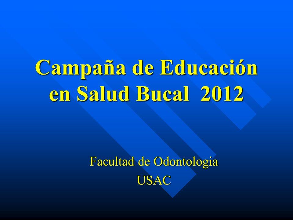 Campaña de Educación en Salud Bucal 2012 Facultad de Odontologia USAC