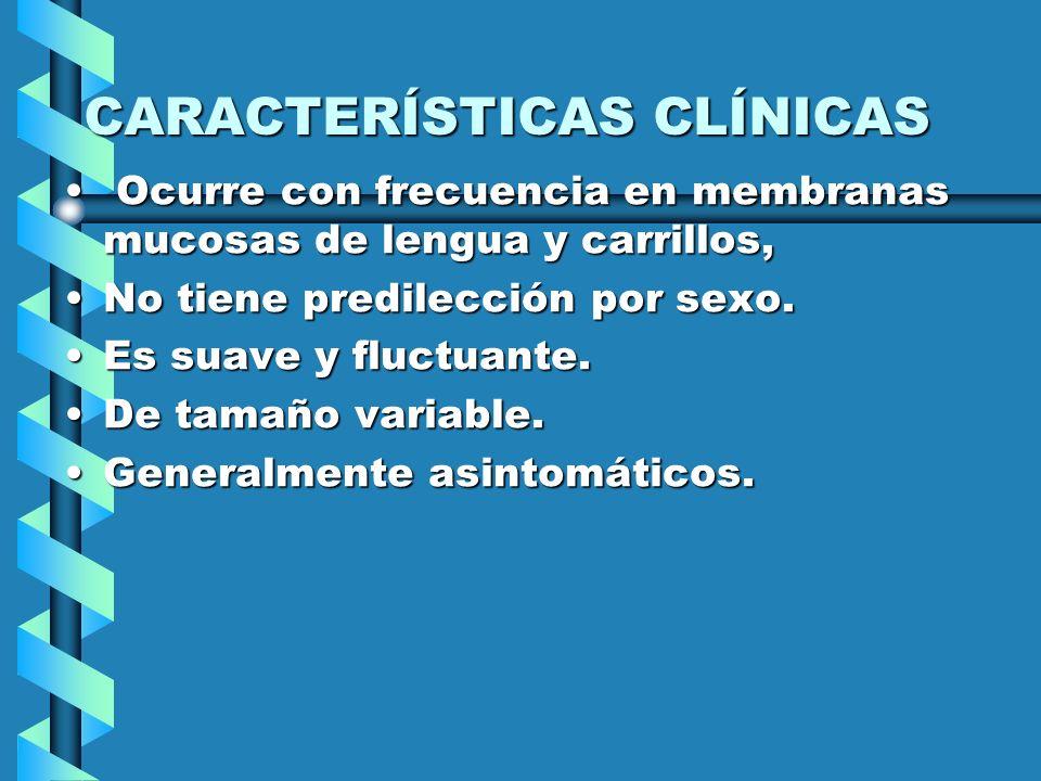 Características clínicas Predilección por área de cabeza y cuello.Predilección por área de cabeza y cuello. 50% son congénitos y a los dos años de eda