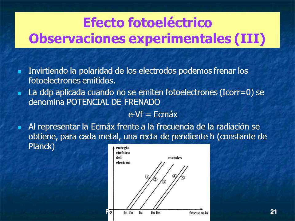 Federico A. Vázquez Domínguez21 Invirtiendo la polaridad de los electrodos podemos frenar los fotoelectrones emitidos. La ddp aplicada cuando no se em