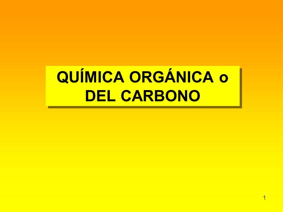 1 QUÍMICA ORGÁNICA o DEL CARBONO