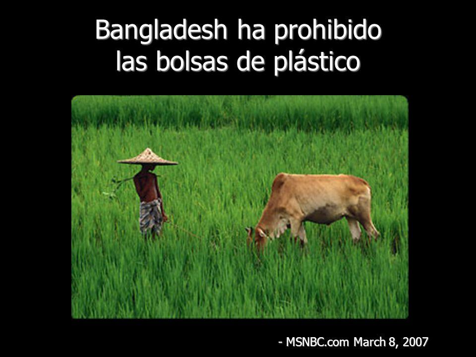 Bangladesh ha prohibido las bolsas de plástico - MSNBC.com March 8, 2007