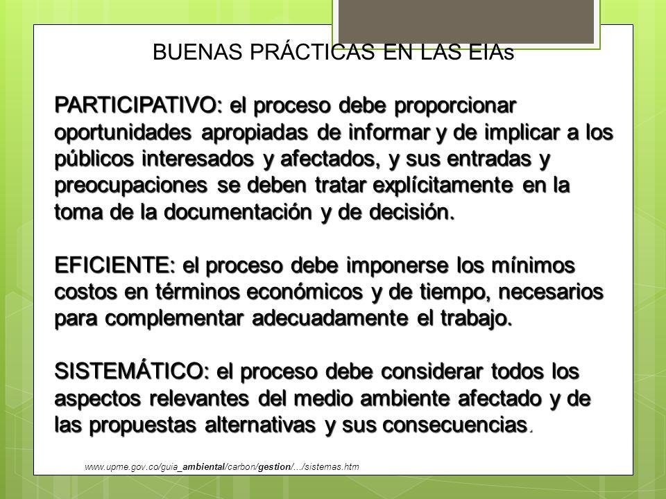 PARTICIPATIVO: el proceso debe proporcionar oportunidades apropiadas de informar y de implicar a los públicos interesados y afectados, y sus entradas