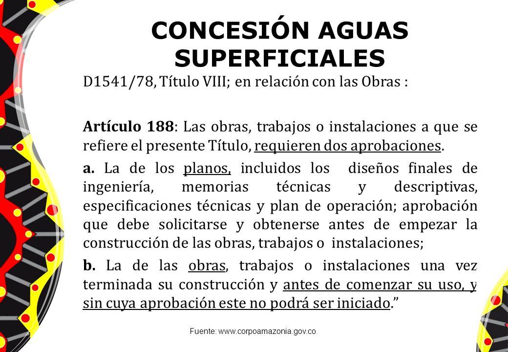 CONCESIÓN AGUAS SUPERFICIALES D1541/78, Título VIII; en relación con las Obras : Artículo 188: Las obras, trabajos o instalaciones a que se refiere el