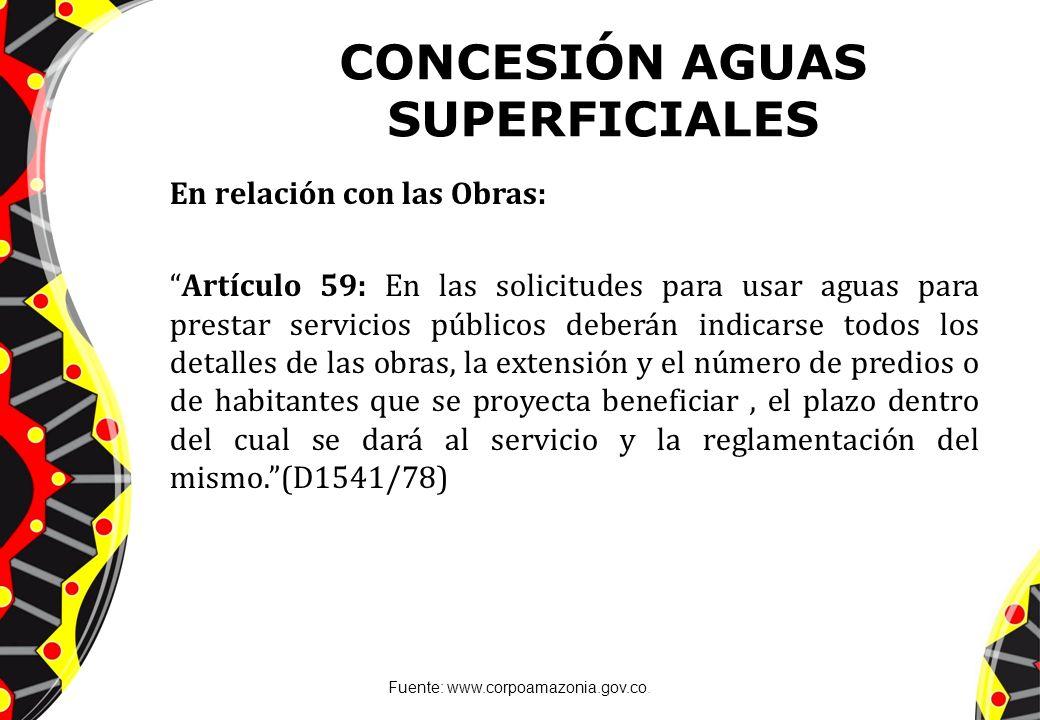 CONCESIÓN AGUAS SUPERFICIALES En relación con las Obras: Artículo 59: En las solicitudes para usar aguas para prestar servicios públicos deberán indic