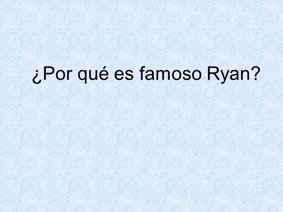 ¿Por qué es famoso Ryan?