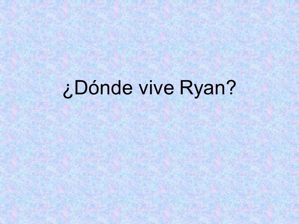 ¿Dónde vive Ryan?