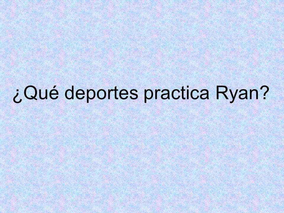 ¿Qué deportes practica Ryan?