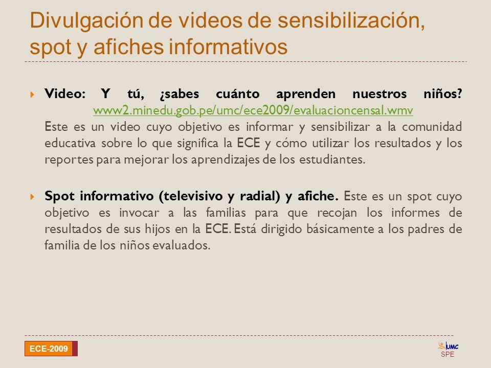 SPE ECE-2009 Divulgación de videos de sensibilización, spot y afiches informativos Video: Y tú, ¿sabes cuánto aprenden nuestros niños? www2.minedu.gob
