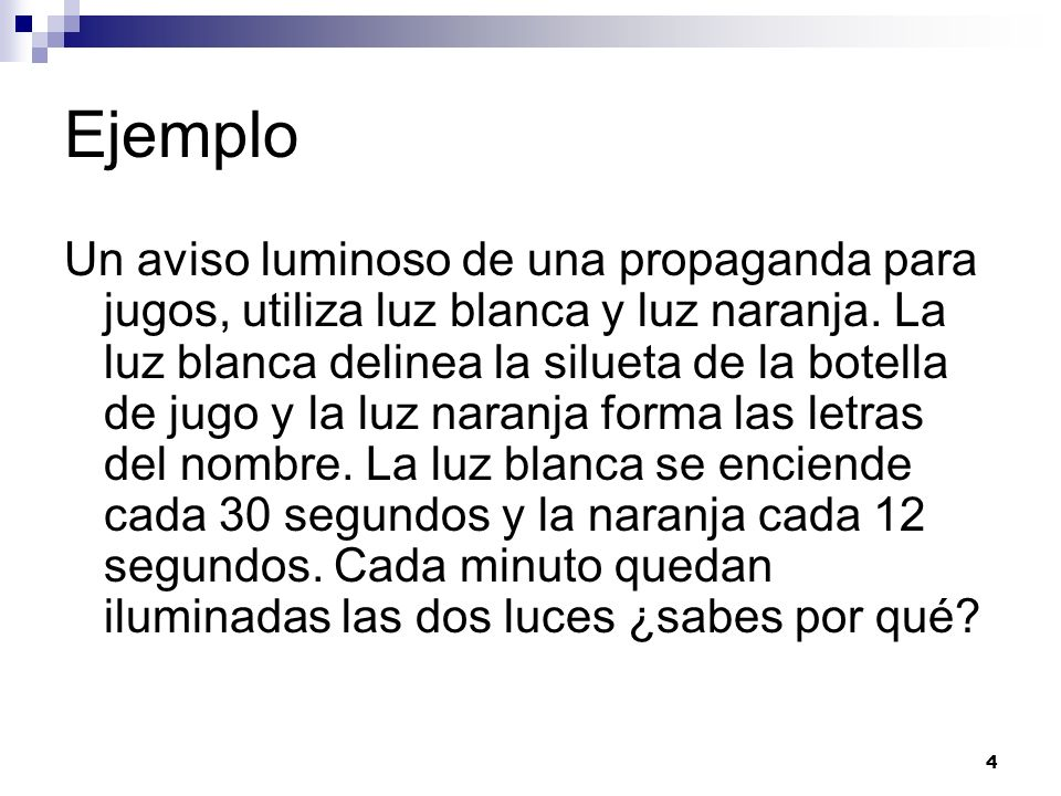 4 Ejemplo Un aviso luminoso de una propaganda para jugos, utiliza luz blanca y luz naranja. La luz blanca delinea la silueta de la botella de jugo y l