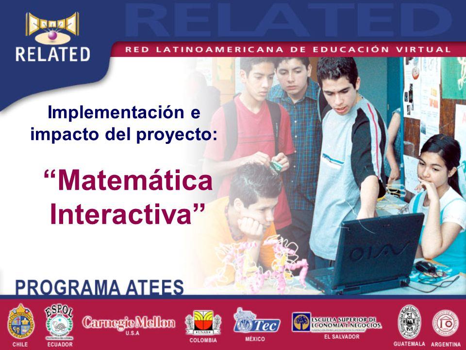 Matemática Interactiva Implementación e impacto del proyecto: