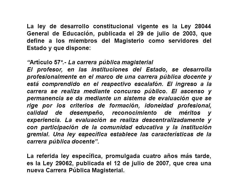 La ley de desarrollo constitucional vigente es la Ley 28044 General de Educación, publicada el 29 de julio de 2003, que define a los miembros del Magi