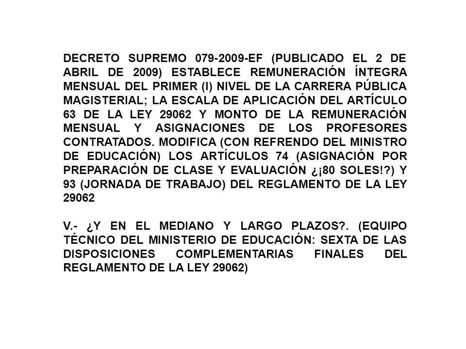DECRETO SUPREMO 079-2009-EF (PUBLICADO EL 2 DE ABRIL DE 2009) ESTABLECE REMUNERACIÓN ÍNTEGRA MENSUAL DEL PRIMER (I) NIVEL DE LA CARRERA PÚBLICA MAGIST