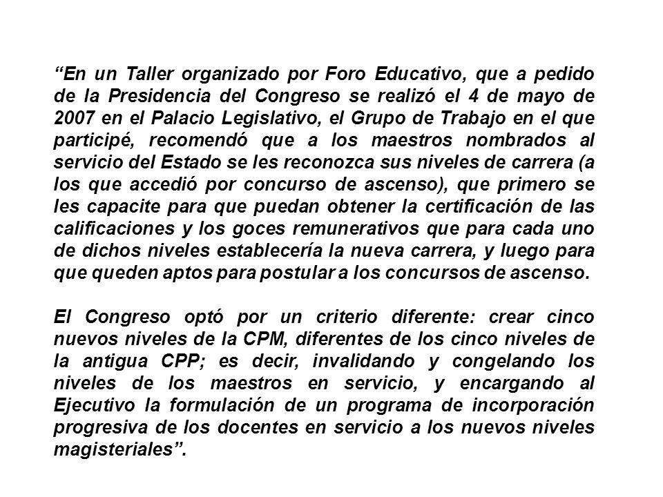 En un Taller organizado por Foro Educativo, que a pedido de la Presidencia del Congreso se realizó el 4 de mayo de 2007 en el Palacio Legislativo, el