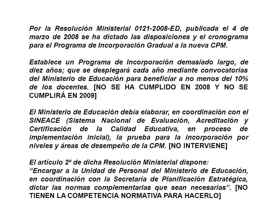Por la Resolución Ministerial 0121-2008-ED, publicada el 4 de marzo de 2008 se ha dictado las disposiciones y el cronograma para el Programa de Incorp