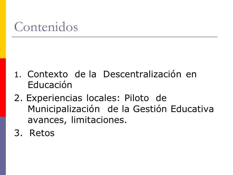 Contenidos 1. Contexto de la Descentralización en Educación 2.