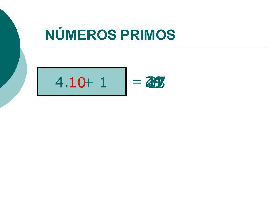 NÚMEROS PRIMOS 4.n + 1 = 5 13 13 4 17 2937 41 7910