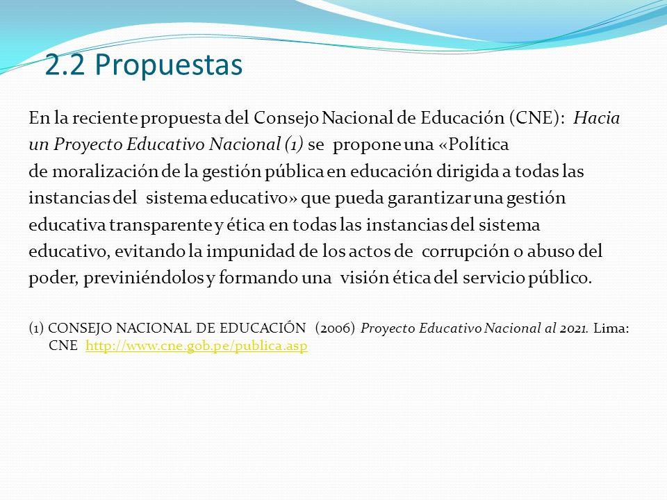 2.2 Propuestas En la reciente propuesta del Consejo Nacional de Educación (CNE): Hacia un Proyecto Educativo Nacional (1) se propone una «Política de
