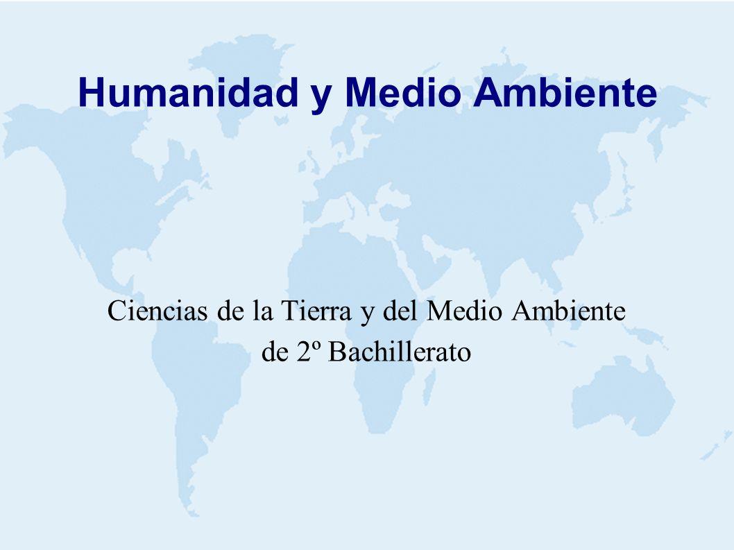 Humanidad y Medio Ambiente Ciencias de la Tierra y del Medio Ambiente de 2º Bachillerato