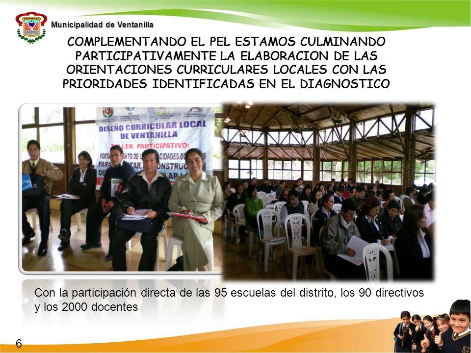 Municipalidad de Ventanilla COMPLEMENTANDO EL PEL ESTAMOS CULMINANDO PARTICIPATIVAMENTE LA ELABORACION DE LAS ORIENTACIONES CURRICULARES LOCALES CON L