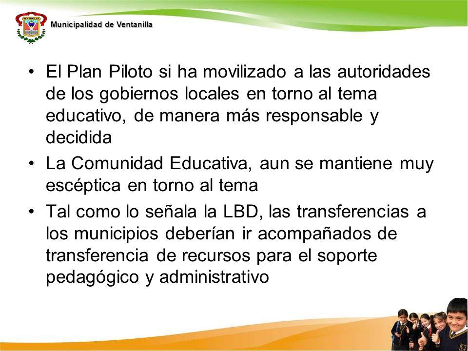 Municipalidad de Ventanilla El Plan Piloto si ha movilizado a las autoridades de los gobiernos locales en torno al tema educativo, de manera más respo