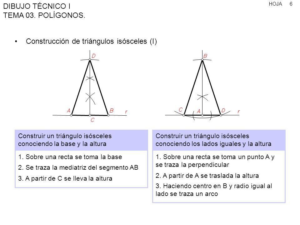 HOJA DIBUJO TÉCNICO I TEMA 03.POLÍGONOS. 27 Polígonos de n lados, conociendo el lado (II) 1.