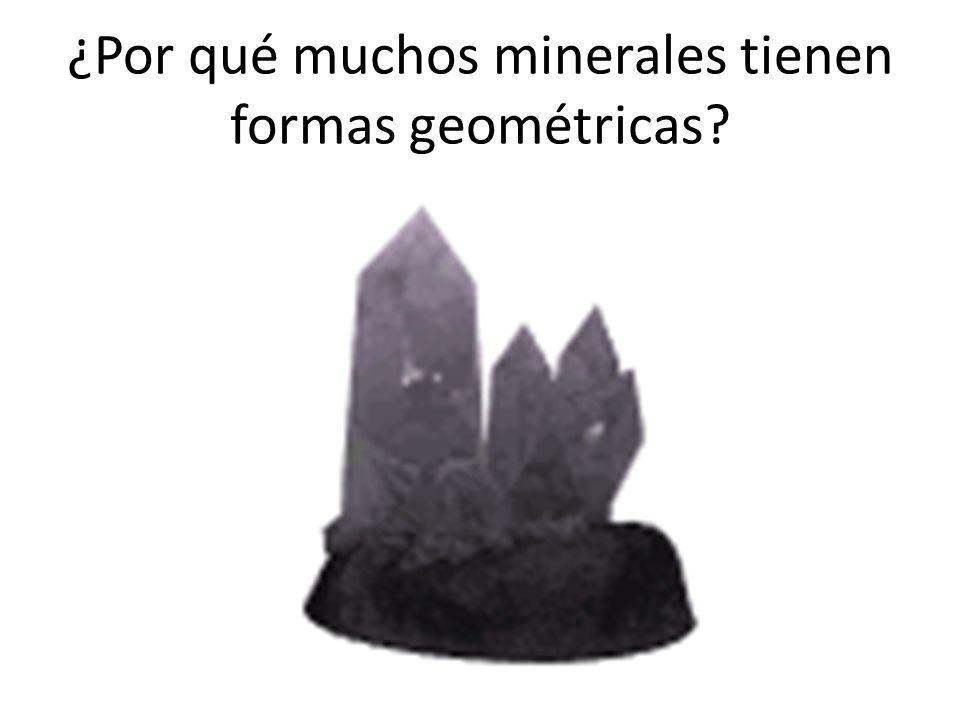 ¿Por qué muchos minerales tienen formas geométricas?