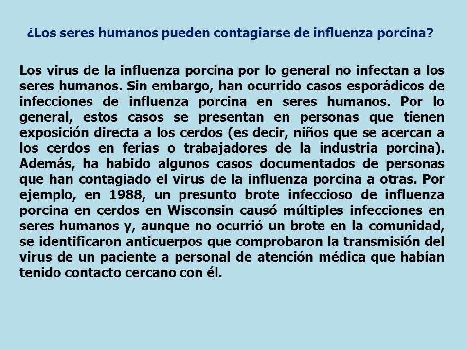 Los virus de la influenza porcina por lo general no infectan a los seres humanos. Sin embargo, han ocurrido casos esporádicos de infecciones de influe