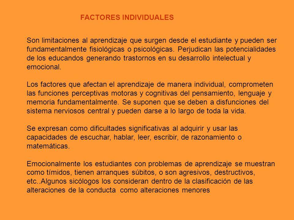 FACTORES SOCIO CULTURALES Corresponde a las características sociales y culturales del ámbito donde se desarrolla el aprendizaje; de la naturaleza conc