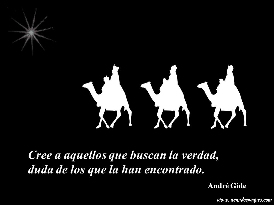 Cree a aquellos que buscan la verdad, duda de los que la han encontrado. André Gide