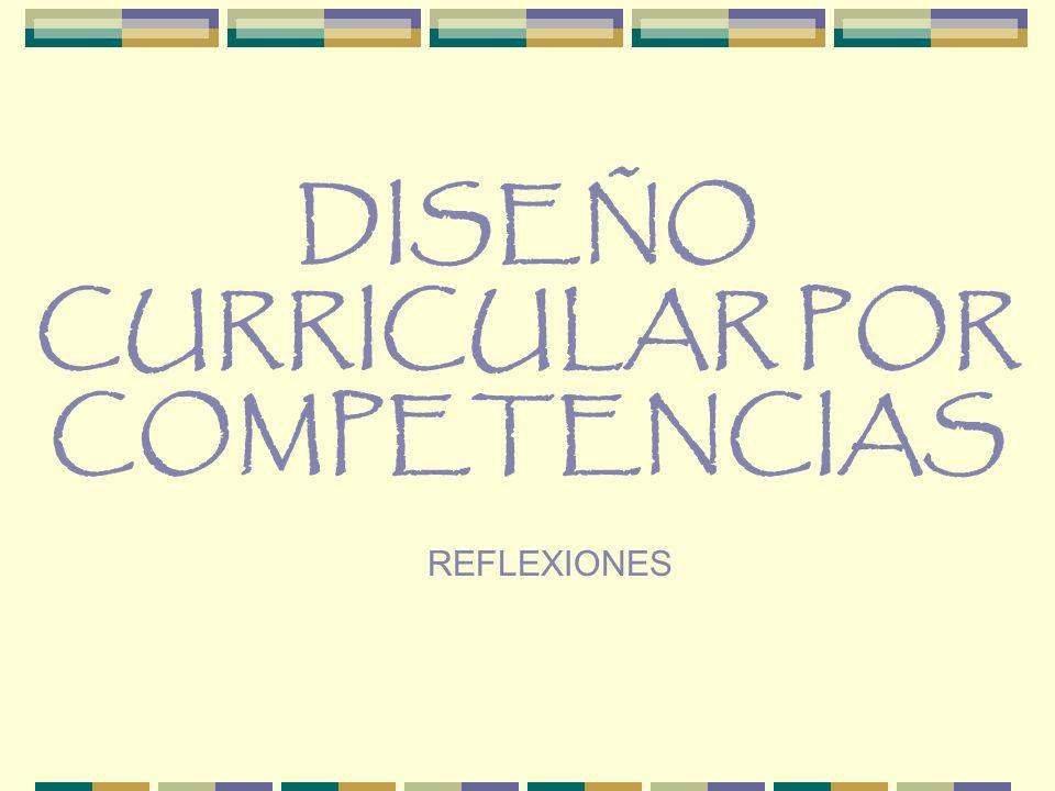 DISEÑO CURRICULAR POR COMPETENCIAS REFLEXIONES