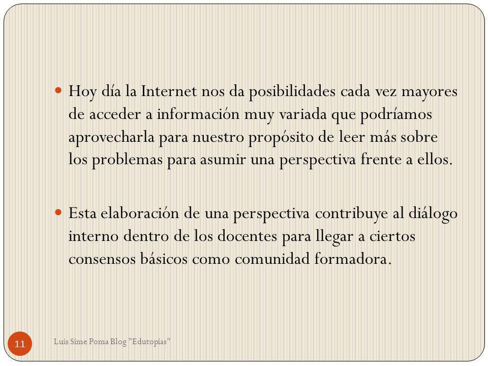 Hoy día la Internet nos da posibilidades cada vez mayores de acceder a información muy variada que podríamos aprovecharla para nuestro propósito de le