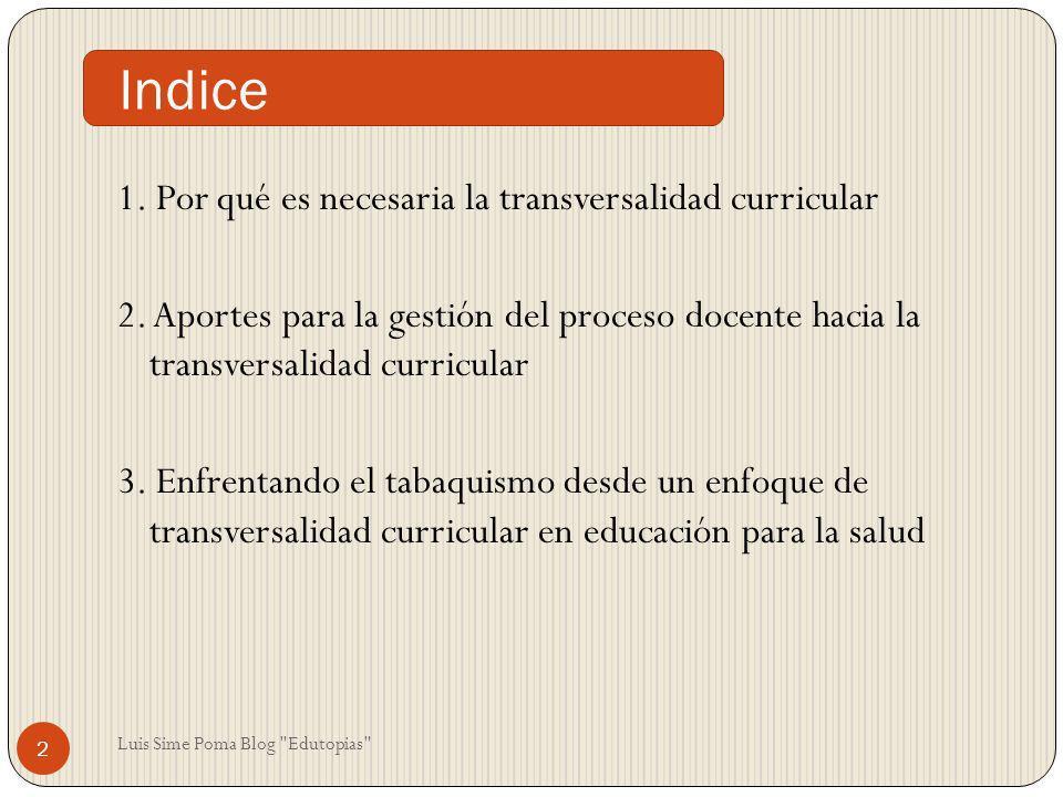 Indice 1. Por qué es necesaria la transversalidad curricular 2. Aportes para la gestión del proceso docente hacia la transversalidad curricular 3. Enf