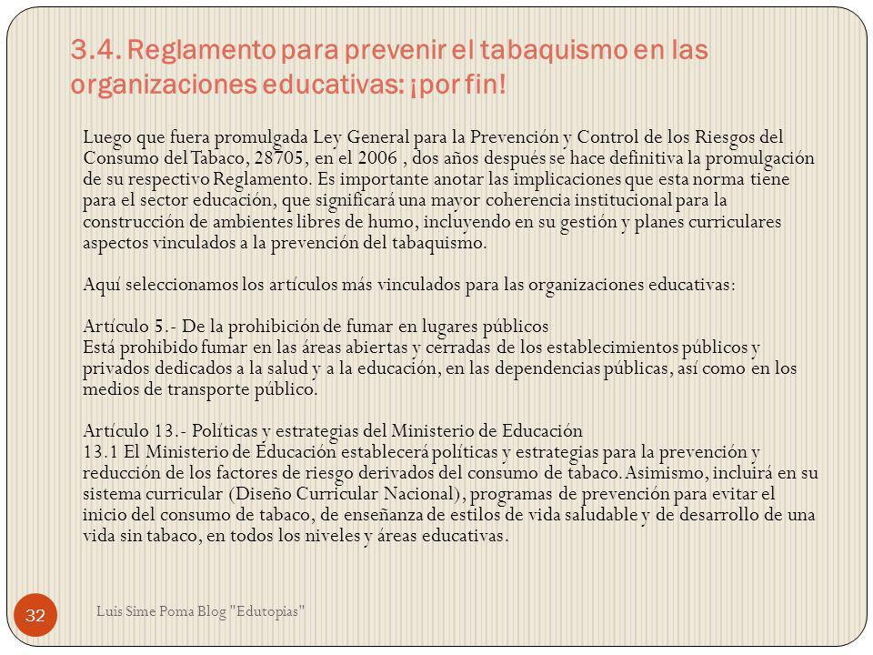 3.4. Reglamento para prevenir el tabaquismo en las organizaciones educativas: ¡por fin! Luego que fuera promulgada Ley General para la Prevención y Co