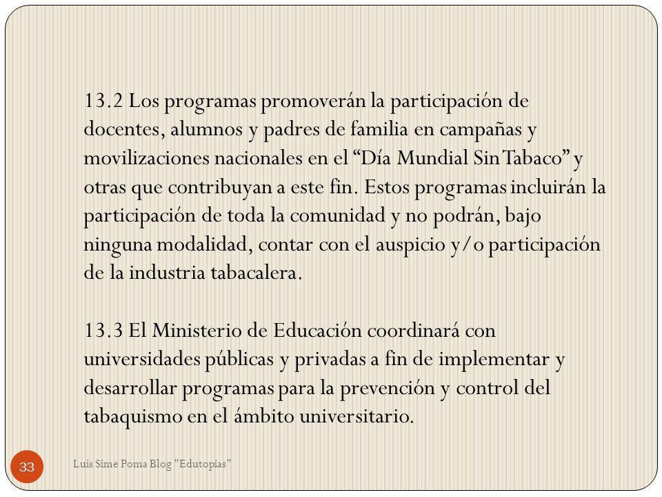 13.2 Los programas promoverán la participación de docentes, alumnos y padres de familia en campañas y movilizaciones nacionales en el Día Mundial Sin
