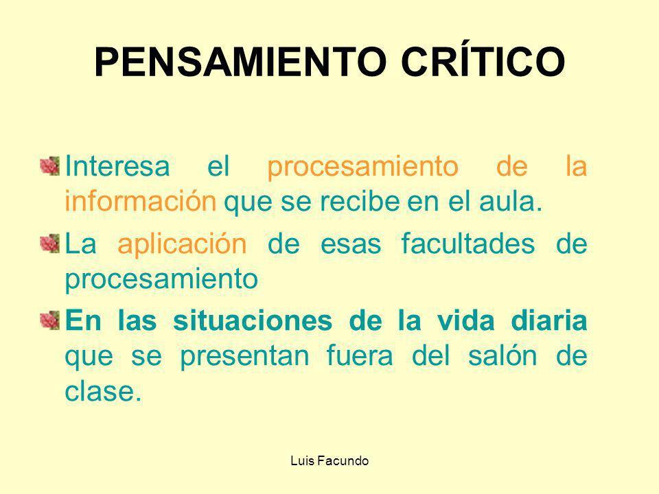 Luis Facundo 2. PENSAMIENTO CRÍTICO RasgosCapacidades Específicas Análisis y síntesis de la información Percibe, distingue, discrimina, compara, contr