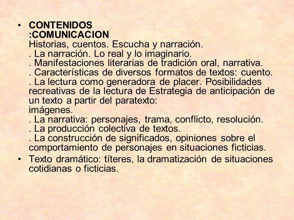 CONTENIDOS :COMUNICACION Historias, cuentos.Escucha y narración..