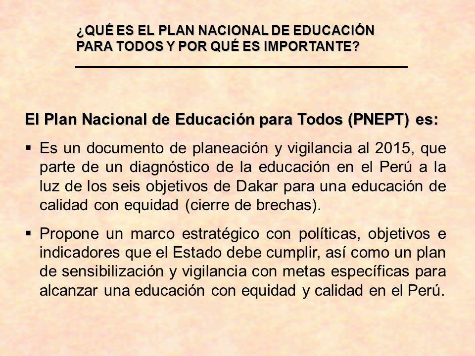 ¿QUÉ ES EL PLAN NACIONAL DE EDUCACIÓN PARA TODOS Y POR QUÉ ES IMPORTANTE? El Plan Nacional de Educación para Todos (PNEPT) es: Es un documento de plan