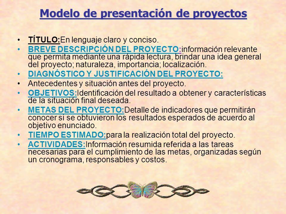 Modelo de presentación de proyectos TÍTULO:En lenguaje claro y conciso. BREVE DESCRIPCIÓN DEL PROYECTO:información relevante que permita mediante una