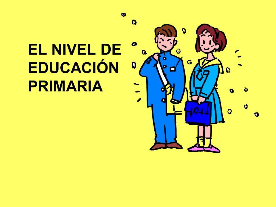 EL NIVEL DE EDUCACIÓN PRIMARIA