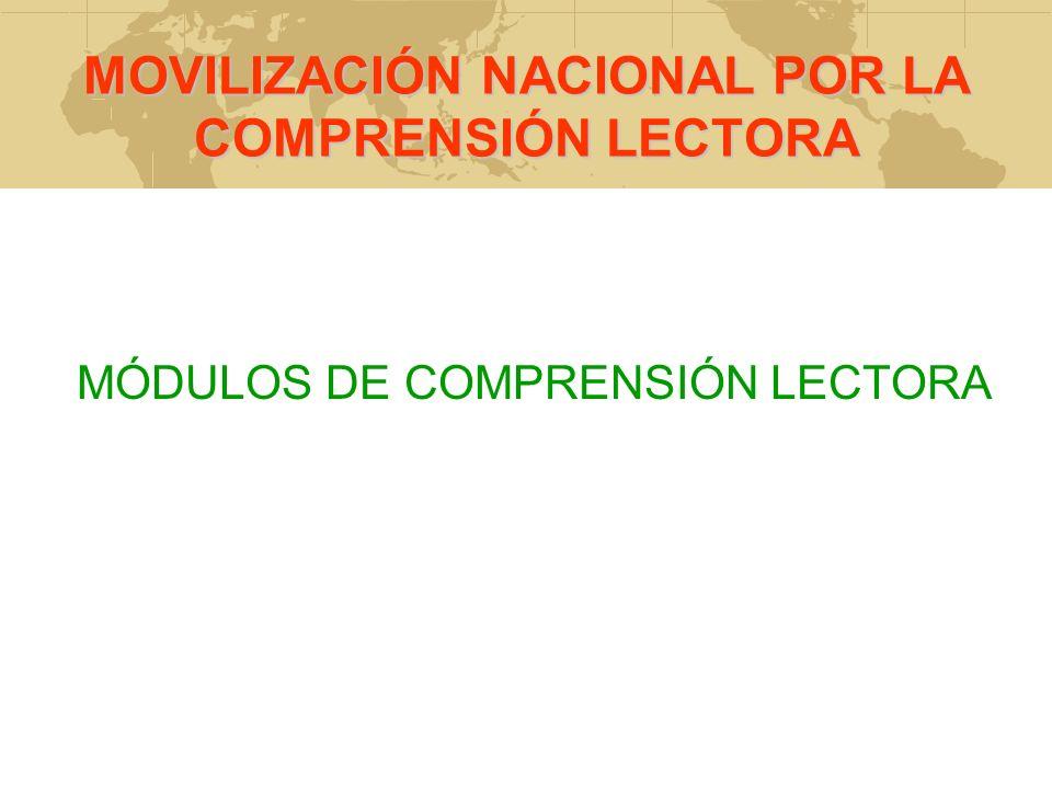 MOVILIZACIÓN NACIONAL POR LA COMPRENSIÓN LECTORA MÓDULOS DE COMPRENSIÓN LECTORA