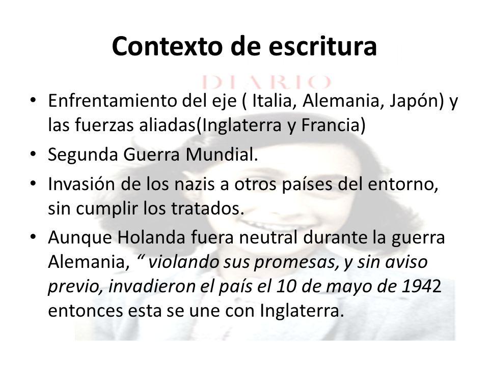 Contexto de escritura Enfrentamiento del eje ( Italia, Alemania, Japón) y las fuerzas aliadas(Inglaterra y Francia) Segunda Guerra Mundial. Invasión d
