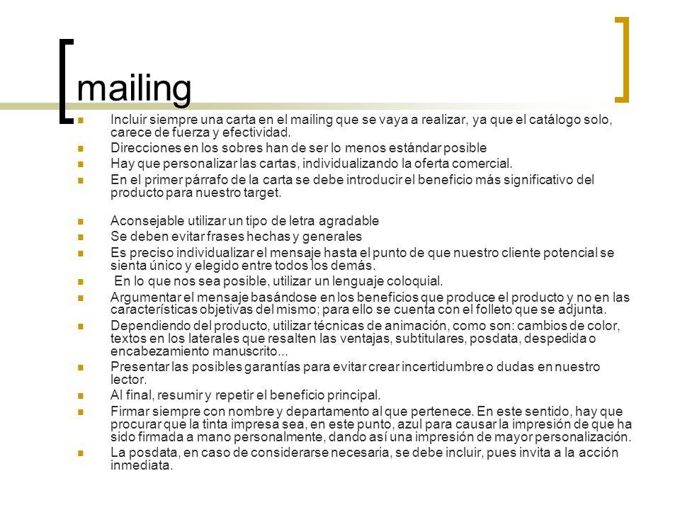 mailing Incluir siempre una carta en el mailing que se vaya a realizar, ya que el catálogo solo, carece de fuerza y efectividad. Direcciones en los so