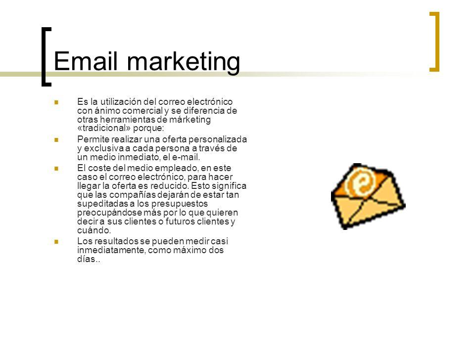 Email marketing Es la utilización del correo electrónico con ánimo comercial y se diferencia de otras herramientas de márketing «tradicional» porque: