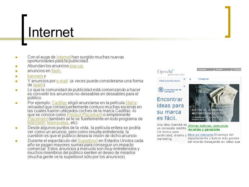 Internet Con el auge de internet han surgido muchas nuevas oportunidades para la publicidad.internet Abundan los anuncios pop-up,pop-up anuncios en fl