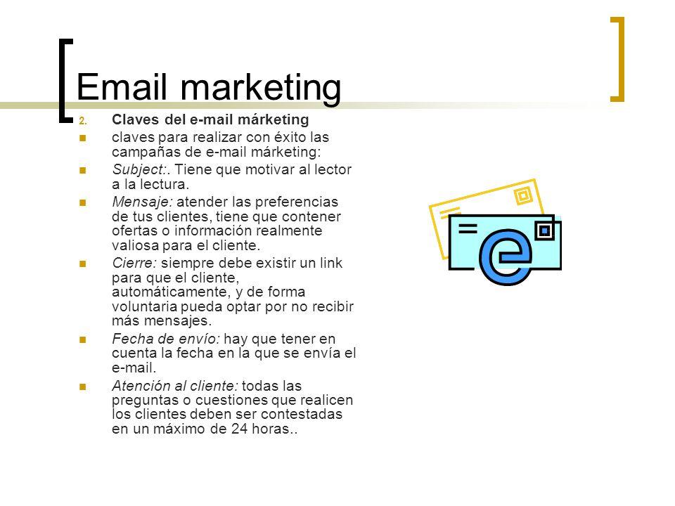 Email marketing 2. Claves del e-mail márketing claves para realizar con éxito las campañas de e-mail márketing: Subject:. Tiene que motivar al lector